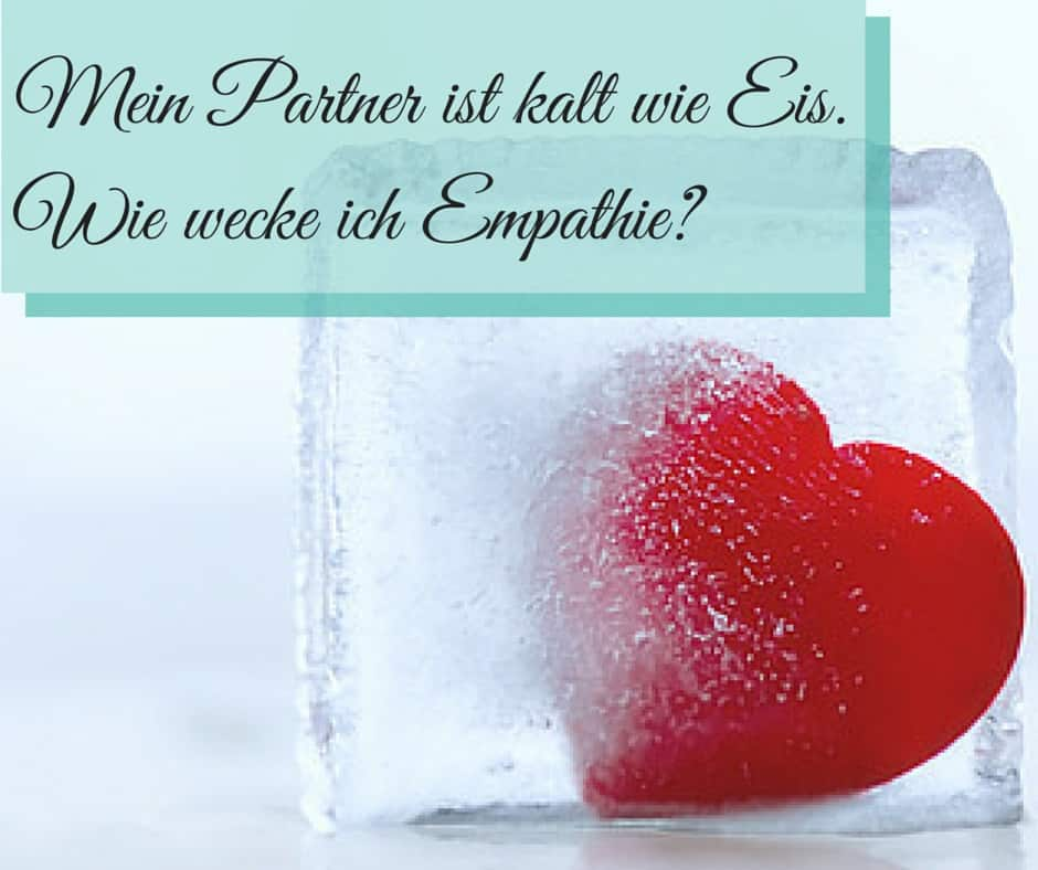 Empathie, Partner, Gefühle, kalt wie Eis