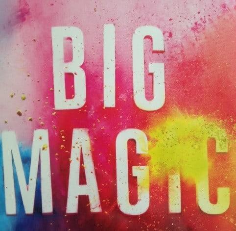 Big Magic, Elizabeth Gilbert, Angst, Beziehung, Liebe,