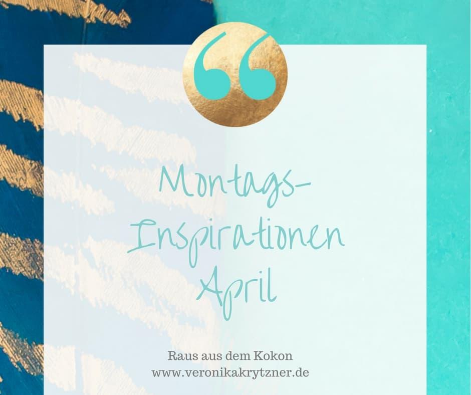 MontagsInspiration, April, Selbstwert, Selbstbewusstsein, Mut, Angst, Selbstzweifel