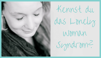 Lonely Woman Syndrom, Perfektionismus, Kontrolle, Stolz, Allein
