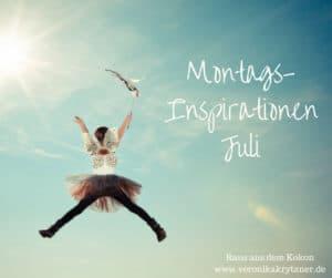 Juli, MontagsInspiration, Selbstwert, Selbstbewusstsein, Selbstzweifel