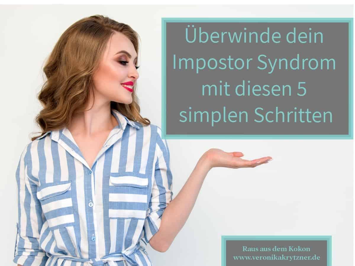 Impostor-Syndrom, Hochstapler Syndrom, Selbstbewusstsein, Selbstwert, Erfolg, Business, Versagensängste