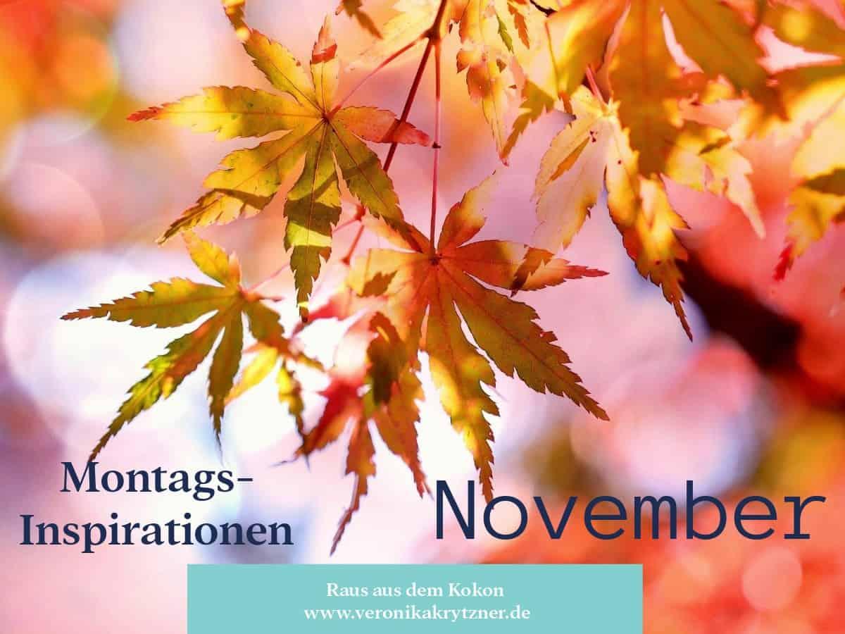 Montagsinspiration, November, Raus aus dem Kokon, Hypnose, Selbstwert, Selbstwertgefühl, Selbstvertrauen